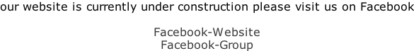 our website is currently under construction please visit us on Facebook  Facebook-Website Facebook-Group